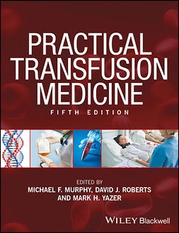 Murphy, Michael F. - Practical Transfusion Medicine, ebook