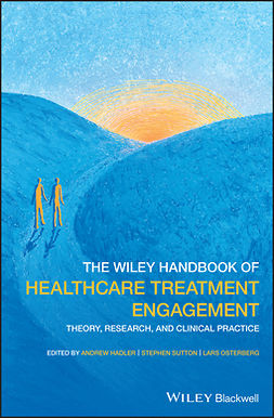 Hadler, Andrew - The Wiley Handbook of Healthcare Treatment Engagement: Theory, Research, and Clinical Practice, e-bok