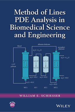 Schiesser, William E. - Method of Lines PDE Analysis in Biomedical Science and Engineering, e-bok