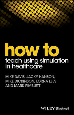 Davis, Mike - How to Teach Using Simulation in Healthcare, e-kirja