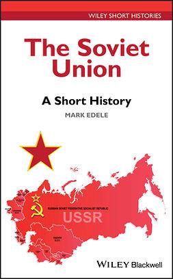 Edele, Mark - The Soviet Union: A Short History, e-kirja