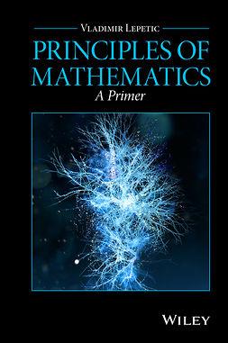 Lepetic, Vladimir - Principles of Mathematics: A Primer, e-bok