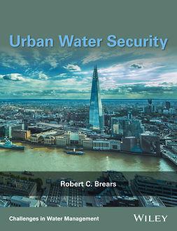 Brears, Robert C. - Urban Water Security, ebook