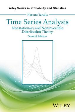 Tanaka, Katsuto - Time Series Analysis: Nonstationary and Noninvertible Distribution Theory, e-kirja