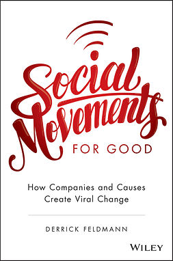 Feldmann, Derrick - Social Movements for Good: How Companies and Causes Create Viral Change, ebook