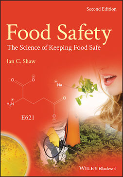 Shaw, Ian C. - Food Safety: The Science of Keeping Food Safe, e-kirja