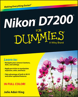King, Julie Adair - Nikon D7200 For Dummies, ebook