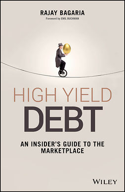 Bagaria, Rajay - High Yield Debt: An Insider's Guide to the Marketplace, e-bok