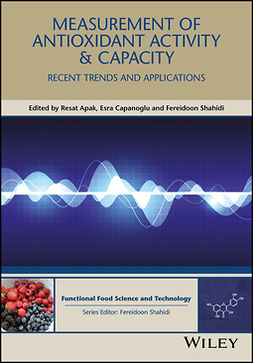 Apak, Resat - Measurement of Antioxidant Activity and Capacity: Recent Trends and Applications, e-bok