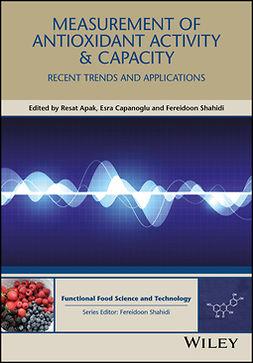 Apak, Resat - Measurement of Antioxidant Activity and Capacity: Recent Trends and Applications, e-kirja