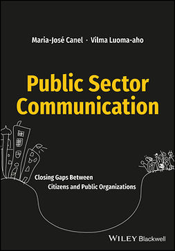 Canel, Maria Jose - Public Sector Communication: Closing Gaps Between Citizens and Public Organizations, ebook