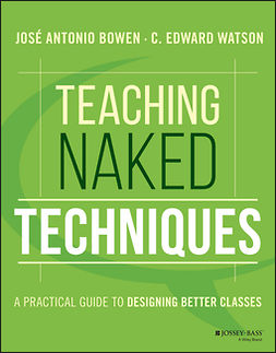 Bowen, José Antonio - Teaching Naked Techniques: A Practical Guide to Designing Better Classes, e-kirja