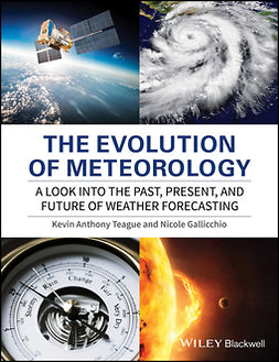 Gallicchio, Nicole - The Evolution of Meteorology: A Look into the Past, Present, and Future of Weather Forecasting, ebook