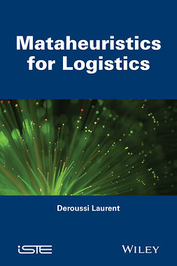 Deroussi, Laurent - Metaheuristics for Logistics, ebook