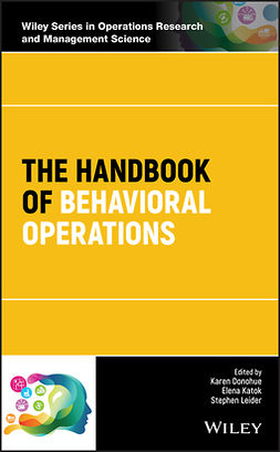 Donohue, Karen - The Handbook of Behavioral Operations, e-bok