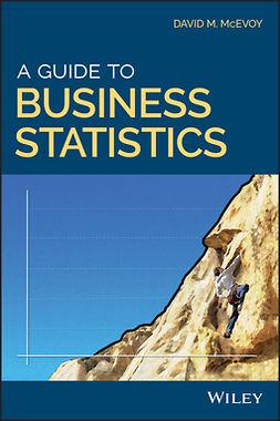 McEvoy, David M. - A Guide to Business Statistics, e-kirja