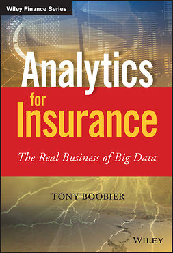 Boobier, Tony - Analytics for Insurance: The Real Business of Big Data, e-bok