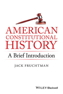 Fruchtman, Jack - American Constitutional History: A Brief Introduction, e-bok
