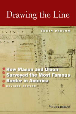Danson, Edwin - Drawing the Line: How Mason and Dixon Surveyed the Most Famous Border in America, ebook