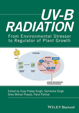 Parihar, Parul - UV-B Radiation: From Environmental Stressor to Regulator of Plant Growth, ebook
