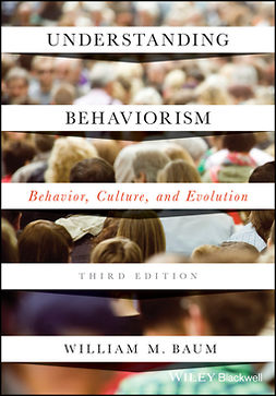 Baum, William M. - Understanding Behaviorism: Behavior, Culture, and Evolution, e-bok