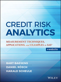 Baesens, Bart - Credit Risk Analytics: Measurement Techniques, Applications, and Examples in SAS, e-kirja