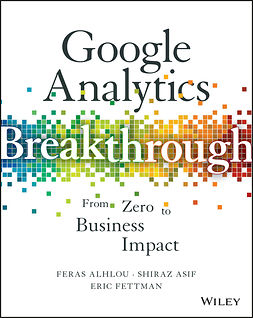 Alhlou, Feras - Google Analytics Breakthrough: From Zero to Business Impact, ebook