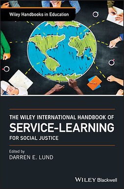 Lund, Darren E. - The Wiley International Handbook of Service-Learning for Social Justice, ebook