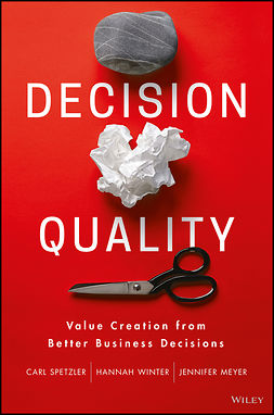 Meyer, Jennifer - Decision Quality: Value Creation from Better Business Decisions, ebook