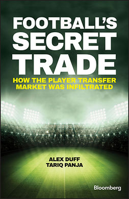 Duff, Alex - Football's Secret Trade: How the Player Transfer Market was Infiltrated, ebook