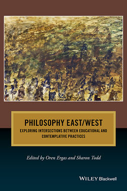 Ergas, Oren - Philosophy East / West: Exploring Intersections between Educational and Contemplative Practices, e-kirja