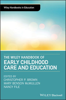 Brown, Christopher P. - The Wiley Handbook of Early Childhood Care and Education, e-bok