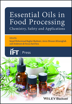 Hashemi, Seyed Mohammed Bagher - Essential Oils in Food Processing: Chemistry, Safety and Applications, e-kirja