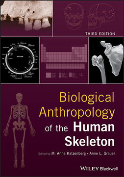 Grauer, Anne L. - Biological Anthropology of the Human Skeleton, e-kirja
