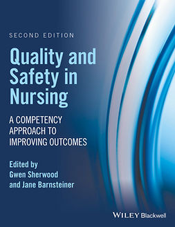 Barnsteiner, Jane - Quality and Safety in Nursing: A Competency Approach to Improving Outcomes, e-bok
