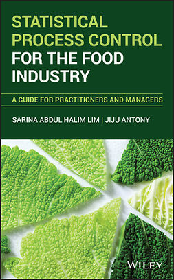 Antony, Jiju - Statistical Process Control for the Food Industry: A Guide for Practitioners and Managers, ebook