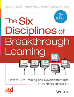 Jefferson, Andy - The Six Disciplines of Breakthrough Learning: How to Turn Training and Development into Business Results, e-bok