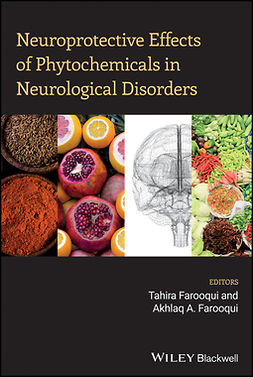 Farooqui, Akhlaq A. - Neuroprotective Effects of Phytochemicals in Neurological Disorders, e-bok