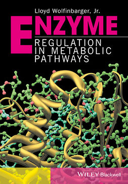 Wolfinbarger, Lloyd - Enzyme Regulation in Metabolic Pathways, e-kirja
