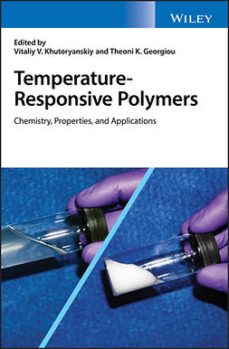 Georgiou, Theoni K. - Temperature-Responsive Polymers: Chemistry, Properties, and Applications, e-kirja