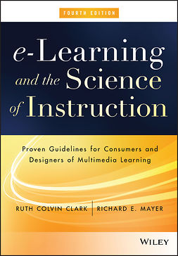 Clark, Ruth C. - e-Learning and the Science of Instruction: Proven Guidelines for Consumers and Designers of Multimedia Learning, ebook