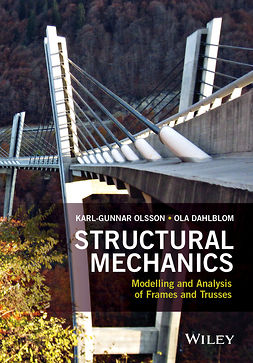 Dahlblom, Ola - Structural Mechanics: Modelling and Analysis of Frames and Trusses, ebook