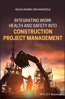 Lingard, Helen - Integrating Work Health and Safety into Construction Project Management, e-kirja