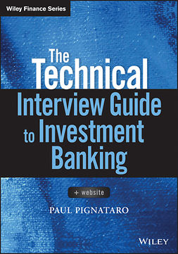 Pignataro, Paul - The Technical Interview Guide to Investment Banking, + Website, ebook