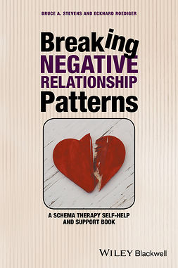 Roediger, Eckhard - Breaking Negative Relationship Patterns: A Schema Therapy Self-Help and Support Book, e-bok