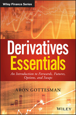 Gottesman, Aron - Derivatives Essentials: An Introduction to Forwards, Futures, Options and Swaps, ebook