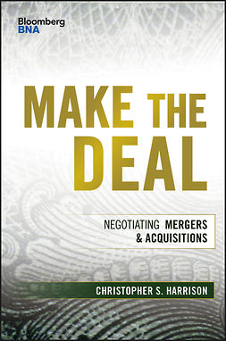 Harrison, Christopher S. - Make the Deal: Negotiating Mergers and Acquisitions, ebook