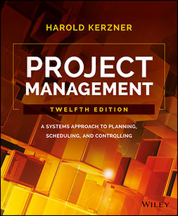 Kerzner, Harold - Project Management: A Systems Approach to Planning, Scheduling, and Controlling, e-bok