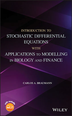 Braumann, Carlos A. - Introduction to Stochastic Differential Equations with Applications to Modelling in Biology and Finance, ebook