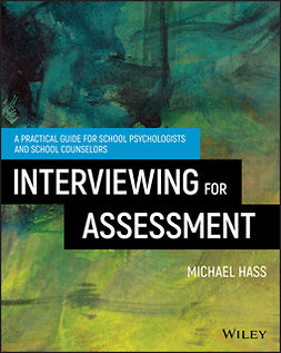 Hass, Michael - Interviewing For Assessment: A Practical Guide for School Psychologists and School Counselors, ebook